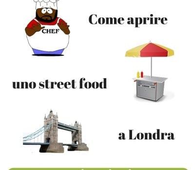 come aprire uno street food a Londra